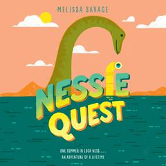 Nessie Quest Audiobook, by Melissa Savage