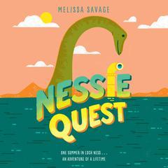 Nessie Quest Audiobook, by Melissa Savage