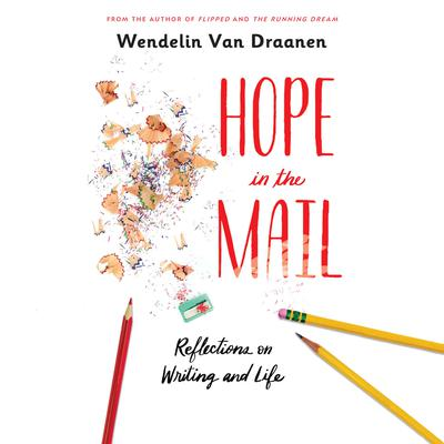 Hope in the Mail: Reflections on Writing and Life Audiobook, by Wendelin Van Draanen