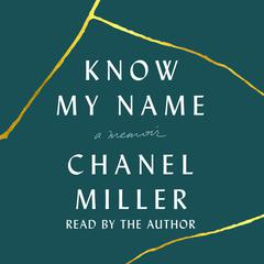 Know My Name: A Memoir Audiobook, by Chanel Miller