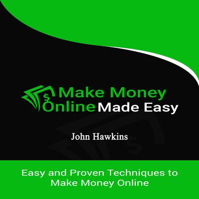Make Money Online Made Easy Audiobook, by