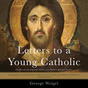 Letters to a Young Catholic Audiobook, by George Weigel