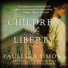 Children of Liberty: A Novel Audiobook, by Paullina Simons