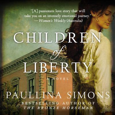 Children of Liberty: A Novel Audiobook, by Paullina Simons