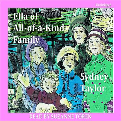 Ella of All-of-a-Kind Family Audiobook, by Sydney Taylor