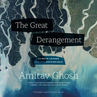 The Great Derangement: Climate Change and the Unthinkable Audiobook, by