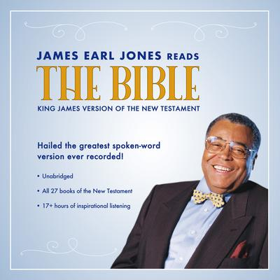 James Earl Jones Reads the Bible: The King James Version of the New Testament Audiobook, by Topics Media Group