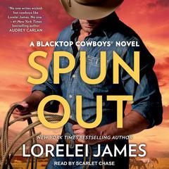Spun Out Audiobook, by Lorelei James