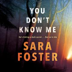 You Don't Know Me Audiobook, by Sara Foster