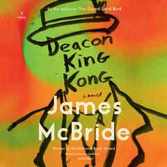 Deacon King Kong: A Novel Audiobook, by James McBride