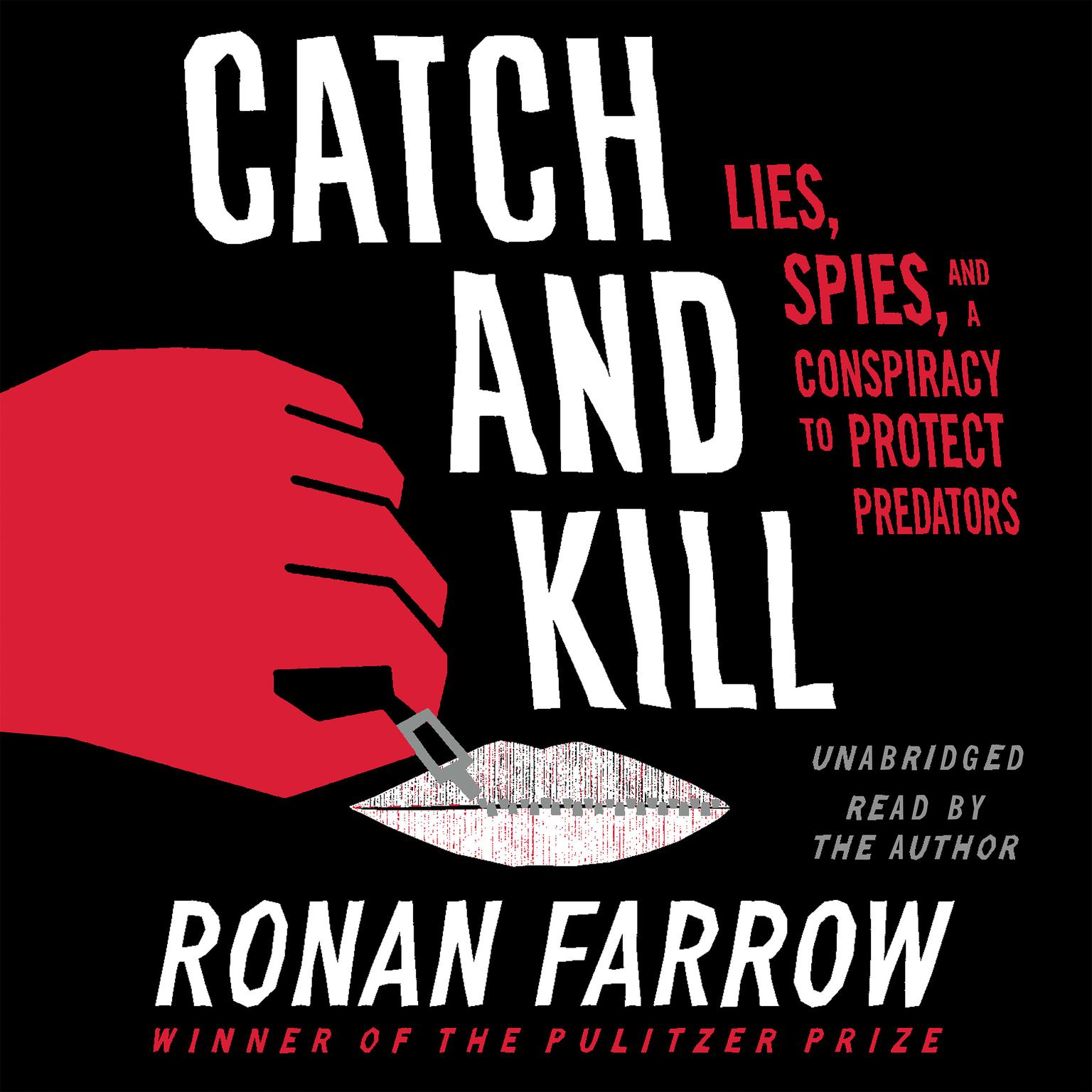 Printable Catch and Kill: Lies, Spies, and a Conspiracy to Protect Predators Audiobook Cover Art