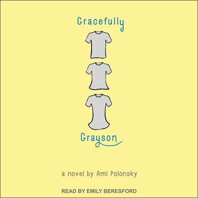 Gracefully Grayson Audiobook, by Ami Polonsky