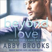 Beyond Love Audiobook, by Abby Brooks
