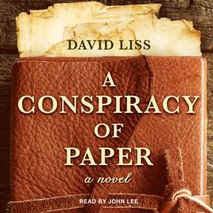 A Conspiracy of Paper Audiobook, by David Liss