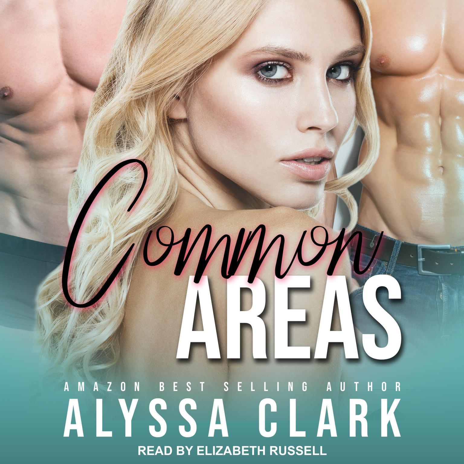 Common Areas: A Reverse Harem Romance Audiobook, by Alyssa Clark