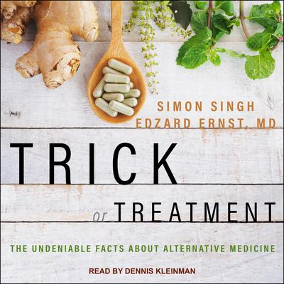 Trick or Treatment: The Undeniable Facts about Alternative Medicine Audiobook, by Edzard Ernst