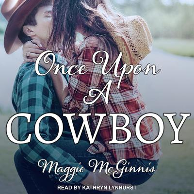 Once Upon a Cowboy Audiobook, by Maggie McGinnis