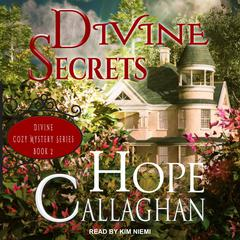Divine Secrets Audiobook, by Hope Callaghan
