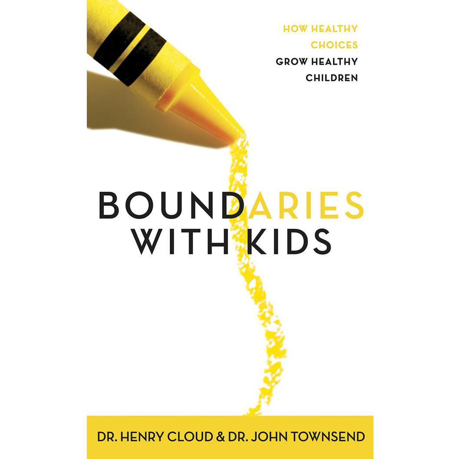 Printable Boundaries with Kids: How Healthy Choices Grow Healthy Children Audiobook Cover Art
