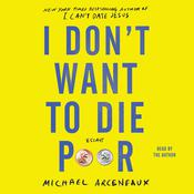 I Don't Want to Die Poor: Essays Audiobook, by Michael Arceneaux