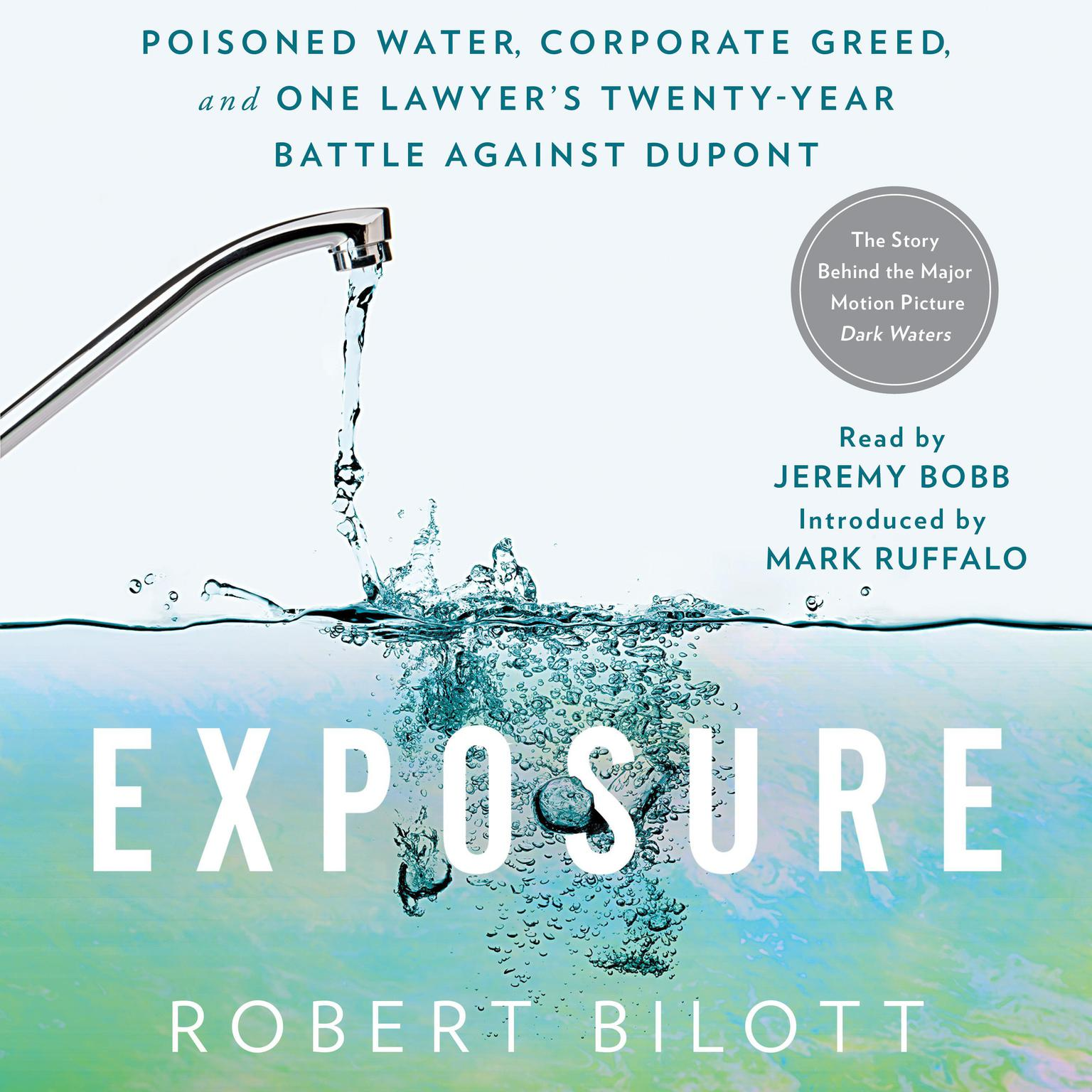 Printable Exposure: Poisoned Water, Corporate Greed, and One Lawyer's Twenty-Year Battle Against DuPont Audiobook Cover Art