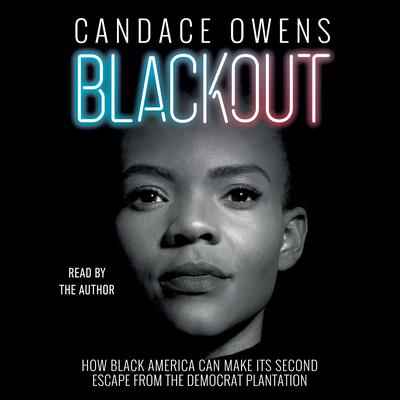 Blackout: How Black America Can Make Its Second Escape from the Democrat Plantation Audiobook, by Candace Owens