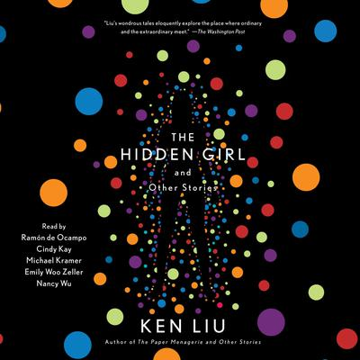 The Hidden Girl and Other Stories Audiobook, by Ken Liu