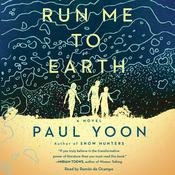 Run Me to Earth Audiobook, by Paul Yoon