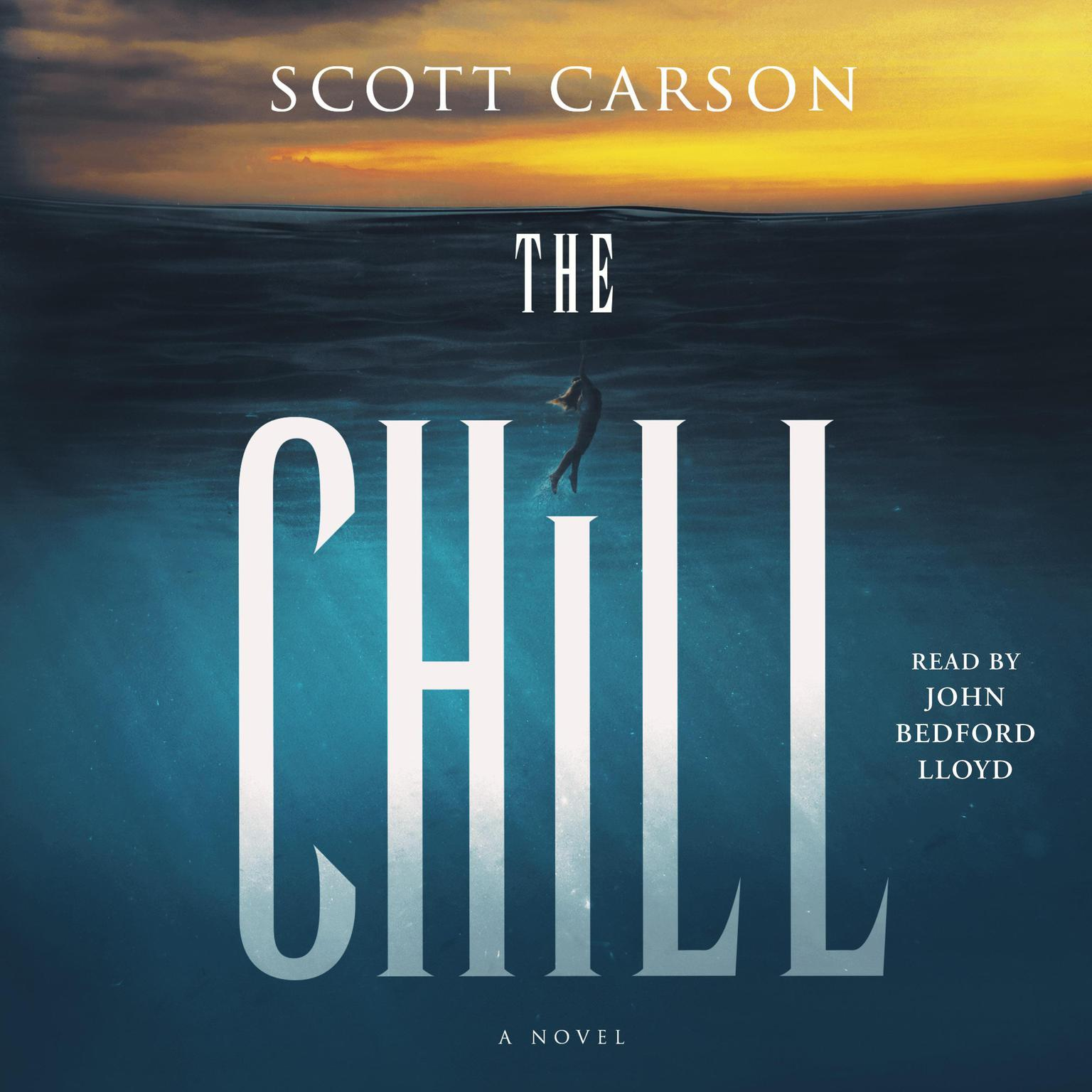 The Chill: A Novel Audiobook, by Scott Carson
