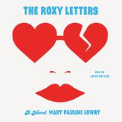 The Roxy Letters: A Novel Audiobook, by Mary Pauline Lowry