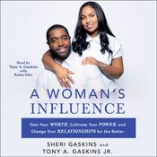 A Woman's Influence: Own Your Worth, Cultivate Your Power, and Change Your Relationships for the Better Audiobook, by Sheri Gaskins, Tony A. Gaskins