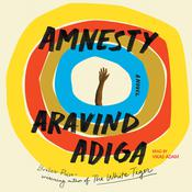 Amnesty: A Novel Audiobook, by Aravind Adiga
