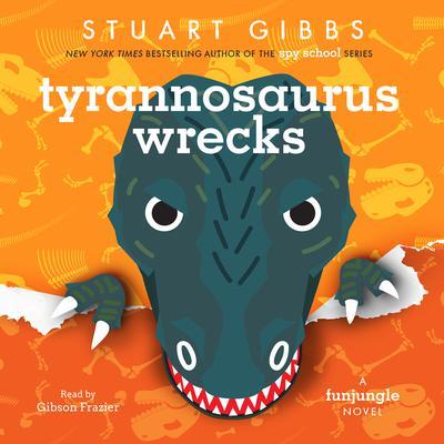 Tyrannosaurus Wrecks: A FunJungle Novel Audiobook, by