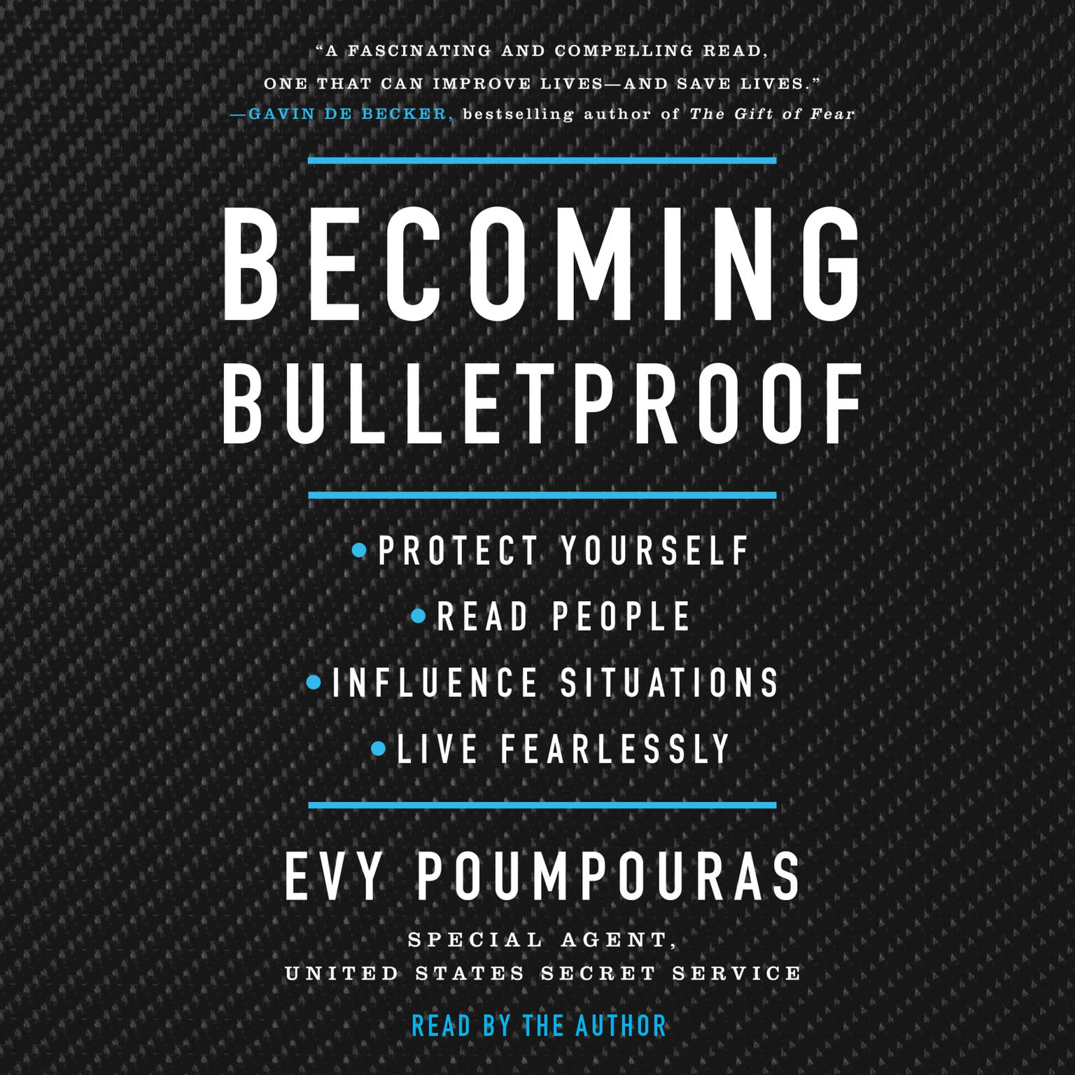 Printable Becoming Bulletproof: Protect Yourself, Read People, Influence Situations, and Live Fearlessly Audiobook Cover Art