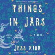 Things in Jars: A Novel Audiobook, by Jess Kidd