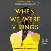 When We Were Vikings Audiobook, by Andrew David MacDonald