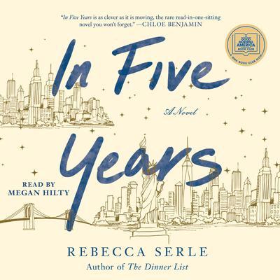 In Five Years: A Novel Audiobook, by Rebecca Serle