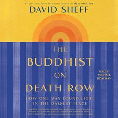 The Buddhist on Death Row: How One Man Found Light in the Darkest Place Audiobook, by David Sheff