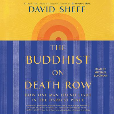 The Buddhist on Death Row: How One Man Found Light in the Darkest Place Audiobook, by