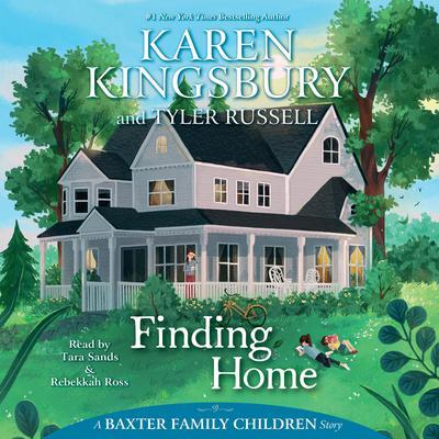 Finding Home Audiobook, by Karen Kingsbury