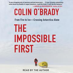 The Impossible First Audiobook, by Colin O'Brady