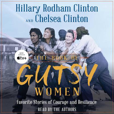 The Book of Gutsy Women: Favorite Stories of Courage and Resilience Audiobook, by