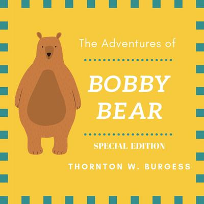 The Adventures of Buster Bear (Special Edition) Audiobook, by Thornton W. Burgess