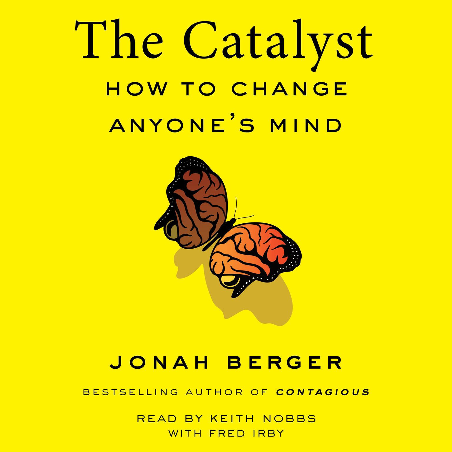 Printable The Catalyst: How to Change Anyone's Mind Audiobook Cover Art