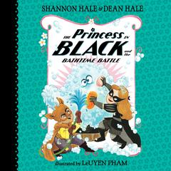 The Princess in Black and the Bathtime Battle Audiobook, by Dean Hale, Shannon Hale