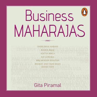 Business Maharajas Audiobook, by Gita Piramal