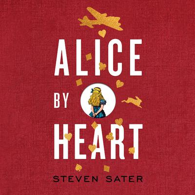 Alice by Heart Audiobook, by Steven Sater