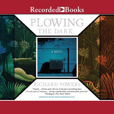 Plowing the Dark Audiobook, by Richard Powers
