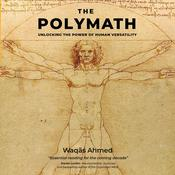 The Polymath: Unlocking the Power of Human Versatility Audiobook, by Waqas Ahmed