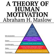 A Theory of Human Motivation Audiobook, by Abraham H. Maslow